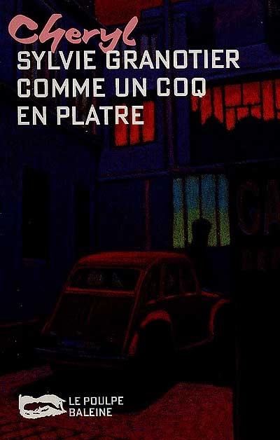 Comme un coq en plâtre | Granotier, Sylvie (1951-....). Auteur