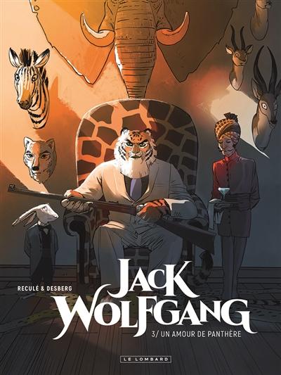 Jack Wolfgang. Vol. 3. Un amour de panthère