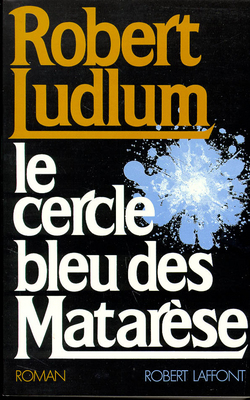 Le Cercle bleu des Matarèse : roman / Robert Ludlum | Ludlum, Robert (1927-2001). Auteur