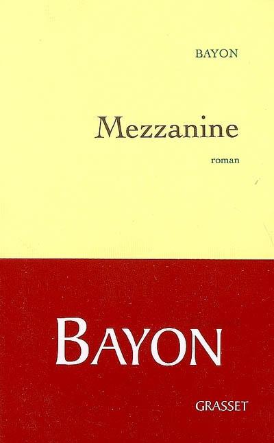 Mezzanine : roman |  Bayon (1951-....). Auteur