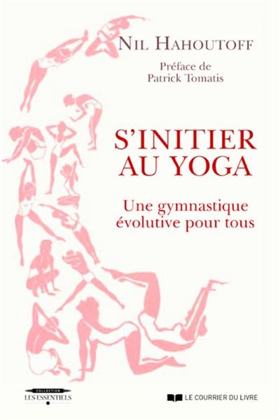 S'initier au yoga : une gymnastique évolutive pour tous
