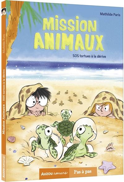 Mission animaux. Vol. 5. SOS tortues à la dérive