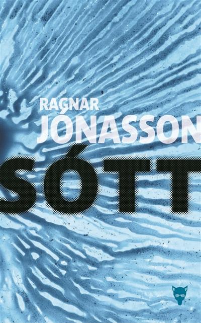 Sott | Ragnar Jonasson (1976-....). Auteur