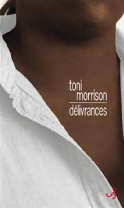 Délivrances | Morrison, Toni (1931-....). Auteur