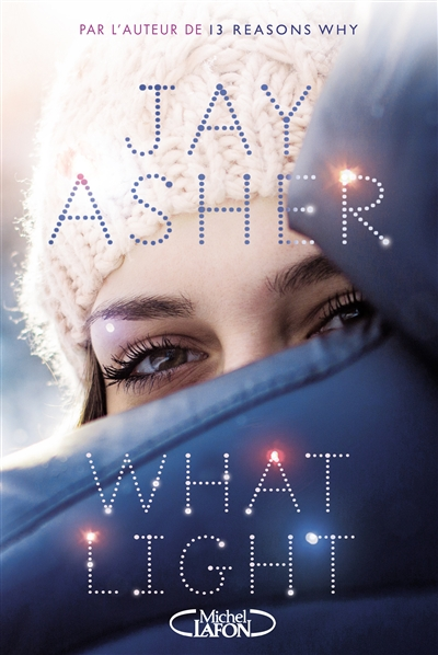 What light / Jay Asher | Asher, Jay (1975-....). Auteur