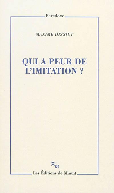 Qui a peur de l'imitation ? / Maxime Decout | Decout, Maxime (1979-....)