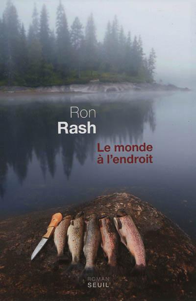 Le Monde à l'endroit / Ron Rash | Rash, Ron. Auteur