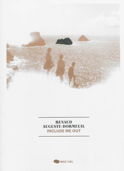 Renaud Auguste-Dormeuil : Include me out | Lamy, Frank. Commissaire d'exposition