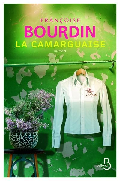 La Camarguaise / Françoise Bourdin   Bourdin, Françoise (1952-....). Auteur