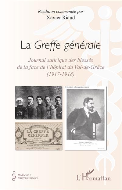 La Greffe générale : journal satirique des blessés de la face de l'hôpital du Val-de-Grâce (1917-1918)