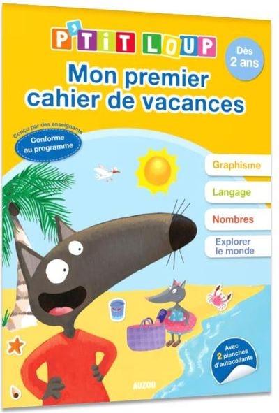 P'tit Loup, mon premier cahier de vacances : dès 2 ans
