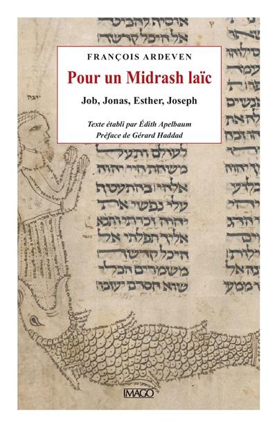 Pour un Midrash laïc : Job, Jonas, Esther, Joseph