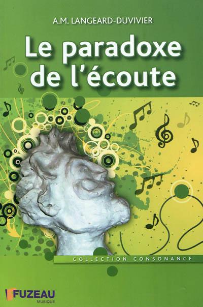 Le paradoxe de l'écoute | Langeard-Duvivier, Anne-Marie. Auteur