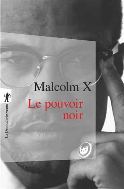pouvoir noir (Le) : textes politiques   X, Malcolm (1925-1965). Auteur