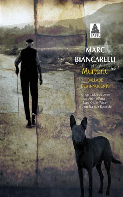 Murtoriu : ballade des innocents / Marc Biancarelli |