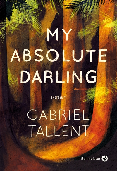 My absolute darling / Gabriel Tallent | Tallent, Gabriel (1987-....). Auteur