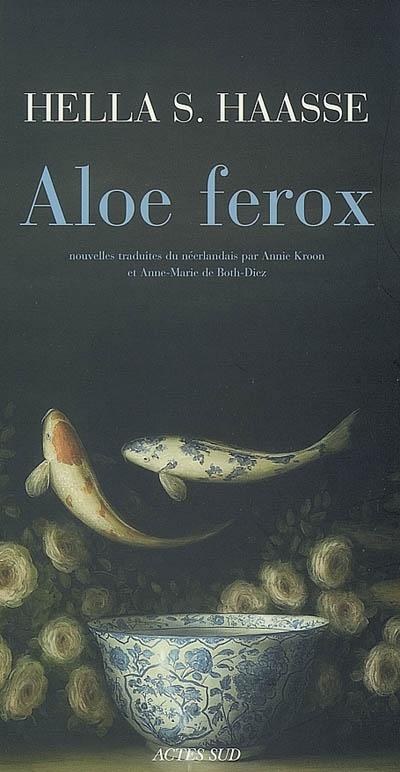 Aloe Ferox | Haasse, Hella Serafia. Auteur