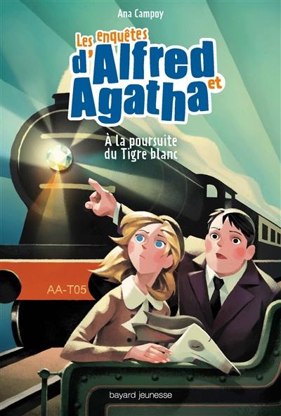 Les enquêtes d'Alfred et Agatha. Vol. 5. A la poursuite du Tigre Blanc