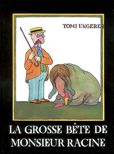 La grosse bête de Monsieur Racine | Tomi Ungerer (1931-2019)