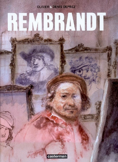 Rembrandt   Deprez, Denis (1966-....). Scénariste