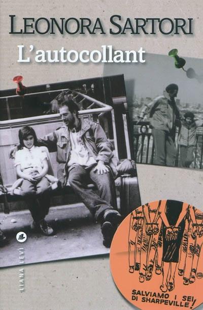 L' autocollant / Leonora Sartori ; traduit de l'italien par Jean-Luc Defromont | Sartori, Leonora, auteur