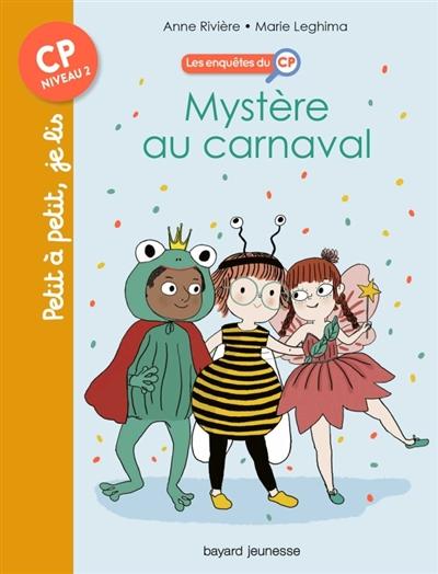 Les enquêtes du CP. 3, Mystère au carnaval | Rivière, Anne (1968-....). Auteur