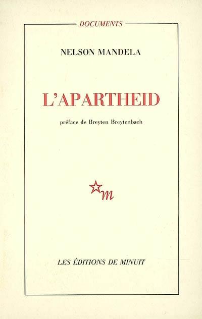 L' Apartheid / Nelson Mandela   Mandela, Nelson (1918-....). Auteur