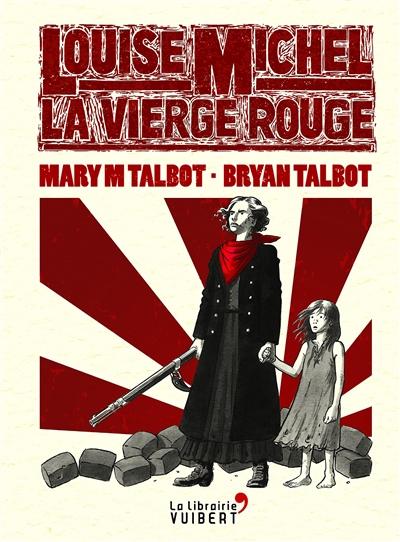 Louise Michel : la vierge rouge | Talbot, Mary Margaret. Auteur