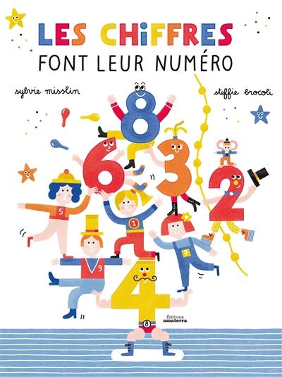 Les chiffres font leur numéro / Sylvie Misslin, Steffie Brocoli | Misslin, Sylvie (1963-....). Auteur