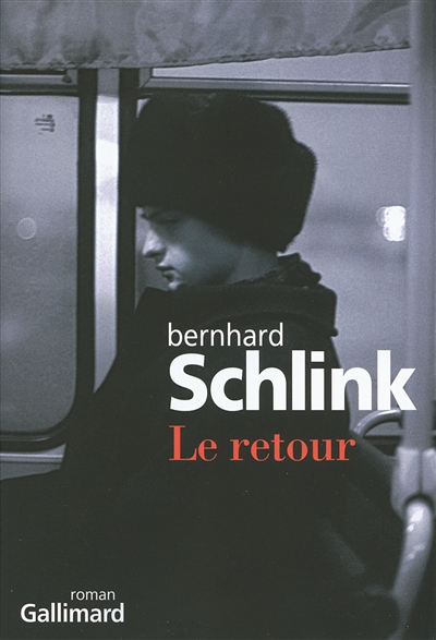 Le retour / Bernhard Schlink | Schlink, Bernhard (1944-....). Auteur
