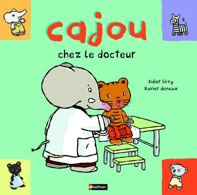 Cajou chez le docteur / Didier Lévy, Xavier Deneux | Lévy, Didier (1964-....). Auteur