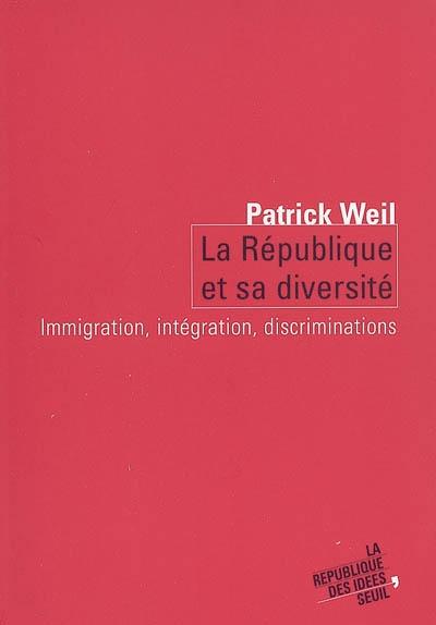 La République et sa diversité : immigration, intégration, discriminations