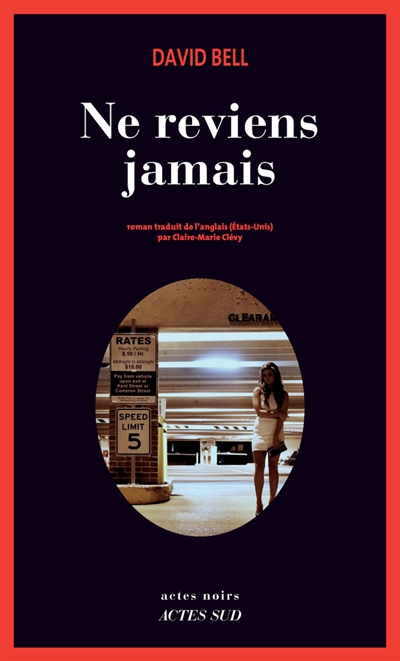 Ne reviens jamais : roman / David Bell   Bell, David (1969-....). Auteur