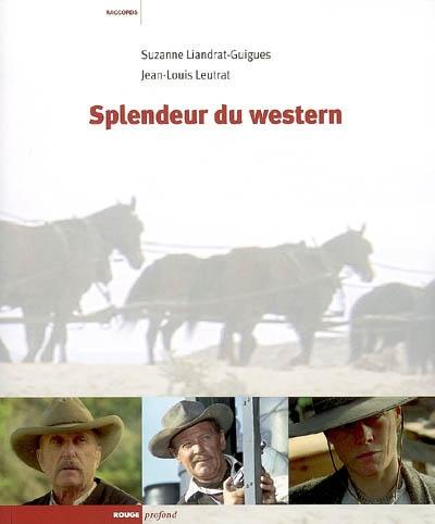 Splendeur du western | Suzanne Liandrat-Guigues. Auteur