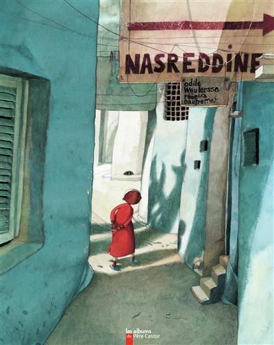 Nasreddine / Odile Weulersse, Rébecca Dautremer | WEULERSSE, Odile. Auteur