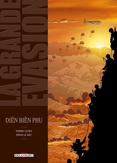 La grande évasion. Vol. 5. Diên Biên Phu