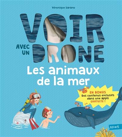 animaux de la mer (Les) | Véronique Sarano, Auteur