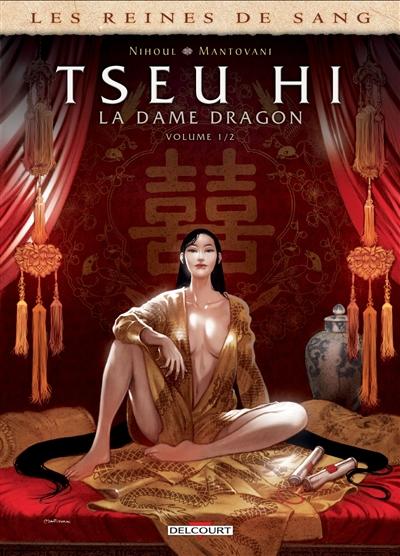 Les reines de sang. Tseu Hi, la dame dragon. Vol. 1