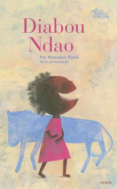 Diabou Ndao / une histoire contée par Mamadou Diallo | Diallo, Mamadou (1949-1996). Auteur