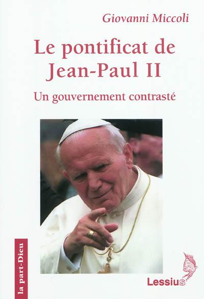 Le pontificat de Jean-Paul II : un gouvernement contrasté