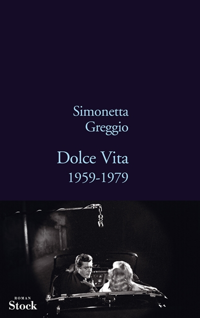 Dolce Vita, 1959-1979 / Simonetta Greggio | Greggio, Simonetta. Auteur
