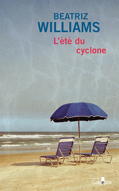 L'été du cyclone / Beatriz Williams   Williams, Beatriz (1972-....). Auteur
