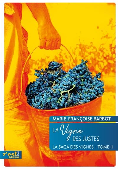 La saga des vignes. Vol. 2. La vigne des justes