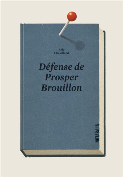 Défense de Prosper Brouillon | Eric Chevillard, Auteur