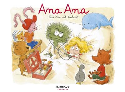 Ana Ana Tome 10 : Ana Ana est malade   Roques, Dominique, auteur