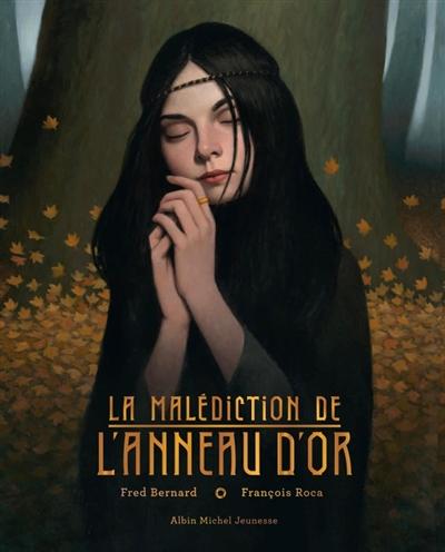 malédiction de l'anneau d'or (La) | Bernard, Fred. Auteur