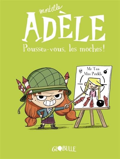 Mortelle Adèle. Vol. 5. Poussez-vous, les moches !