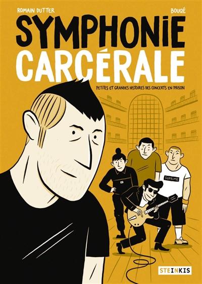 Symphonie carcérale : petites et grandes histoires des concerts en prison