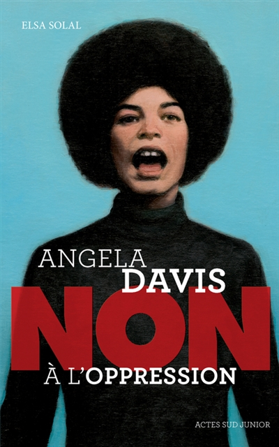 Angela Davis : non à l'oppression | Solal, Elsa (1963-....). Auteur