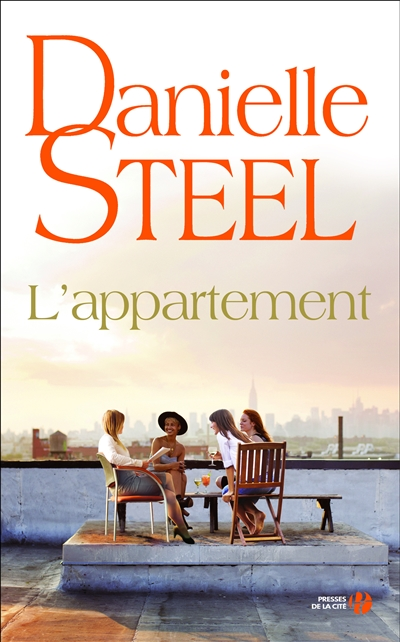 L'appartement / Danielle Steel | Steel, Danielle (1947-....). Auteur